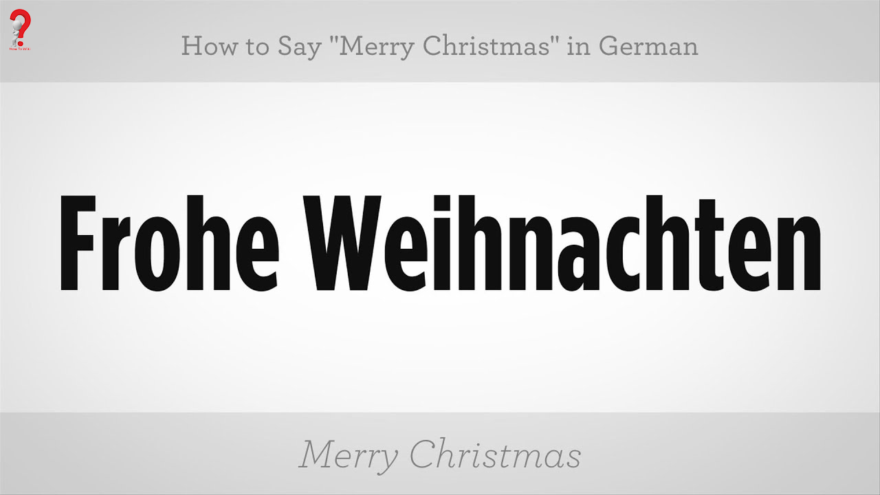 Merry Christmas pronunciation in German