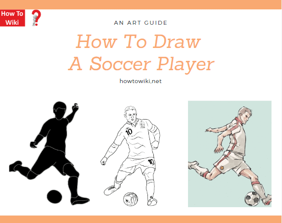 How To Draw A Soccer Player – Kids Draw | How to Wiki