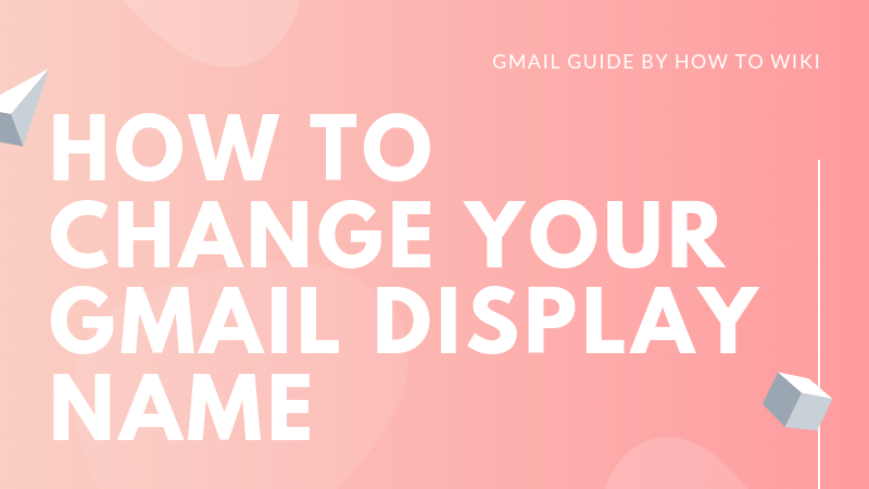 How To Change Your Gmail Display Name