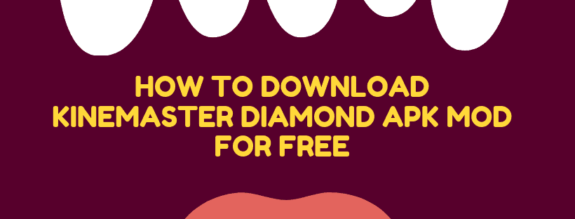 How To Download Kinemaster Diamond