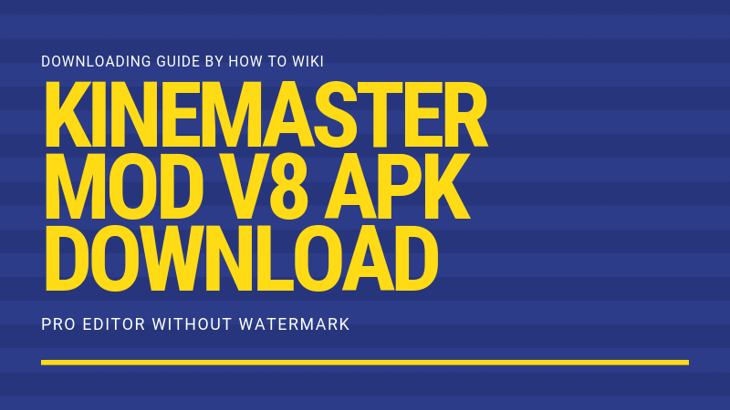 Kinemaster MOD V8 APK Download