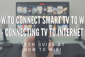 How To Connect Smart TV To WiFi