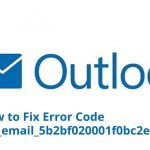 How to Fix Error Code [pii_email_5b2bf020001f0bc2e4f3]
